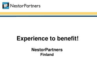 Experience to benefit! NestorPartners  Finland