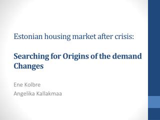 Estonian housing market after crisis:  Searching for Origins of the demand Changes