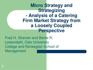 Micro Strategy and Strategizing - Analysis of a Catering Firm Market Strategy from a Loosely Coupled Perspective