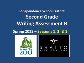 Independence School District Second Grade  Writing Assessment  B