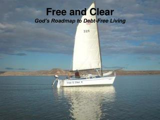 Free and Clear God's Roadmap to Debt-Free Living