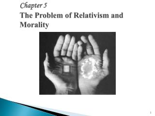 Chapter 5 The Problem of Relativism and Morality