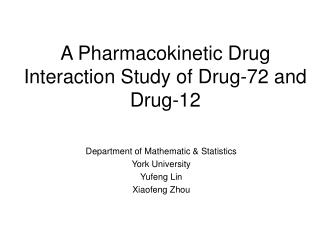 A Pharmacokinetic Drug Interaction Study of Drug-72 and Drug-12