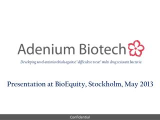 Presentation at BioEquity, Stockholm, May  2013