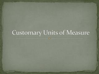 Customary Units of Measure