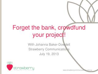 Forget the bank, crowdfund your project!