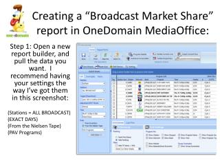 "Creating a ""Broadcast Market Share"" report in  OneDomain MediaOffice :"