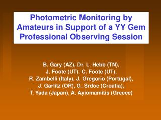 Photometric Monitoring by Amateurs in Support of a YY Gem  Professional Observing Session