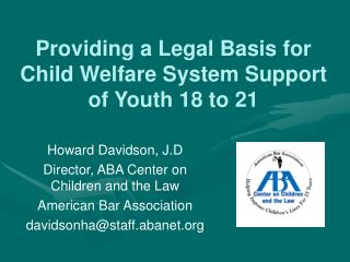 Providing a Legal Basis for Child Welfare System Support of Youth 18 to 21