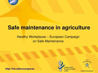 Safe maintenance in agriculture