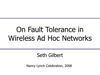 On Fault Tolerance in  Wireless Ad Hoc Networks