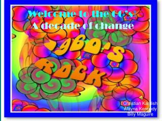 Welcome to the 60's ! A decade of change