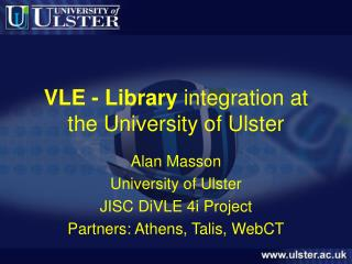 VLE - Library  integration at the University of Ulster