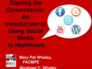 Starting the Conversation:  An Introduction to Using Social Media  In Healthcare
