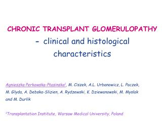 CHRONIC TRANSPLANT GLOMERULOPATHY -  clinical and histological characteristics