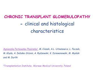 CHRONIC TRANSPLANT GLOMERULOPATHY - clinical and histological characteristics