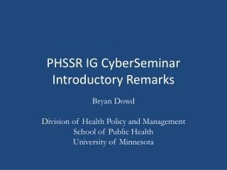 PHSSR IG CyberSeminar Introductory Remarks