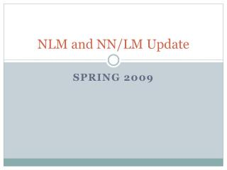 NLM and NN/LM Update