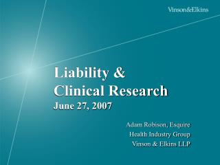 Liability &  Clinical Research  June 27, 2007