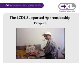 The LCDL Supported Apprenticeship Project