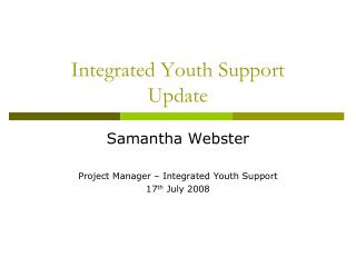 Integrated Youth Support Update