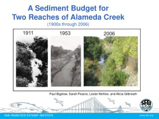 A Sediment Budget for  Two Reaches of Alameda Creek (1900s through 2006)