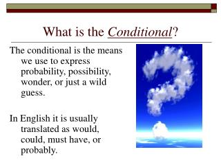 What is the  Conditional ?