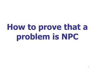 How to prove that a problem is NPC