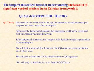 QG Theory: Developed in late 1940s (before the age of computers) to help meteorologists