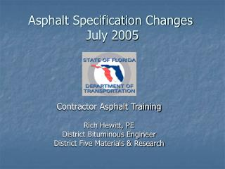 Asphalt Specification Changes  July 2005