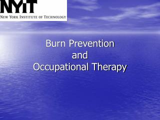 Burn Prevention  and Occupational Therapy