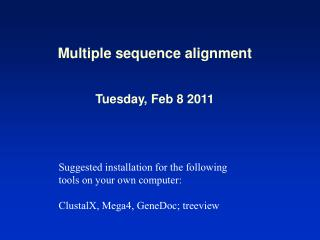 Multiple sequence alignment Tuesday, Feb 8 2011