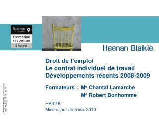 Droit de l'emploi Le contrat individuel de travail Développements récents 2008-2009