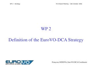 WP 2 Definition of the EuroVO-DCA Strategy