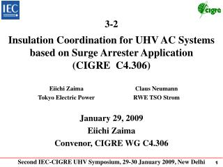 Insulation Coordination for UHV AC Systems based on Surge Arrester Application (CIGRE  C4.306)