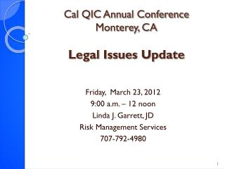 Cal QIC Annual Conference Monterey, CA  Legal Issues Update