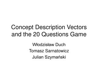 Concept Description Vectors and the 20 Question s  Game