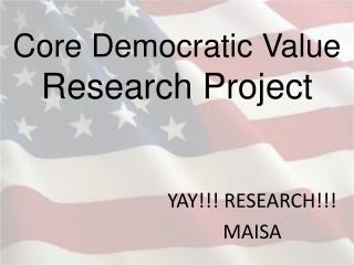 Core Democratic Value Research Project