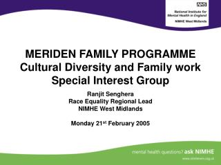 MERIDEN FAMILY PROGRAMME Cultural Diversity and Family work Special Interest Group