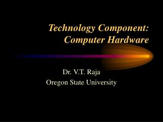 Technology Component: Computer Hardware