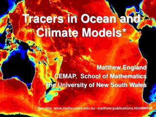 Tracers in Ocean and Climate Models* Matthew England CEMAP,  School of Mathematics