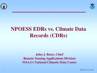 NPOESS EDRs vs. Climate Data Records (CDRs)