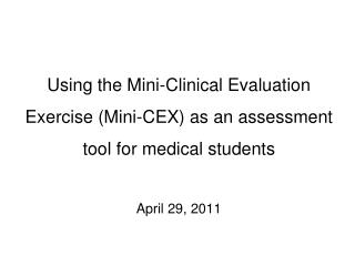 Why consider the Mini-CEX? Year 4 OSCE 2011 Overall Results