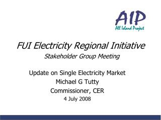 FUI Electricity Regional Initiative Stakeholder Group Meeting