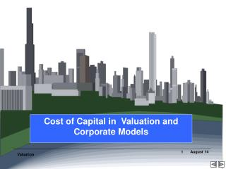 Cost of Capital in  Valuation and Corporate Models