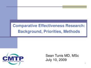 Comparative Effectiveness Research: Background, Priorities, Methods