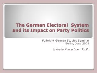 The German  Electoral   System  and its  Impact on Party Politics