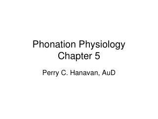 Phonation Physiology Chapter 5