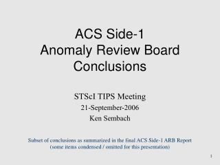 ACS Side-1 Anomaly Review Board Conclusions
