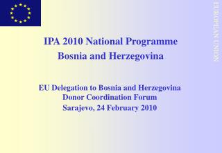 IPA 2010 National Programme  Bosnia and Herzegovina